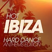 Hot Ibiza Hard Dance Anthems Edition de Various Artists