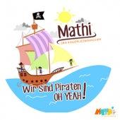Wir sind Piraten...oh Yeah! by Mathi