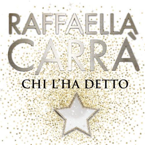 Chi l'ha detto von Raffaella Carrà