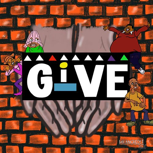 Give by Milan Credle