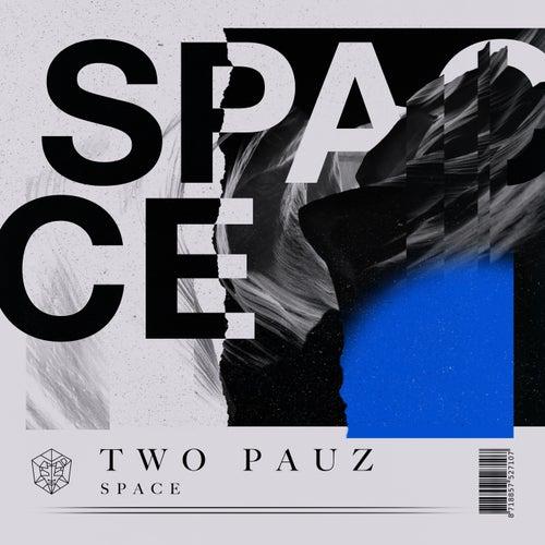 Space von Two Pauz