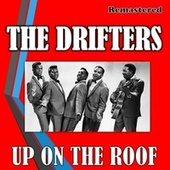 Up on the Roof van The Drifters