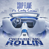 Picture Me Rollin (feat. Lucky Luciano) by Soup Flame