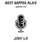 Best Rapper Alive: Greatest Hits de Jody Lo