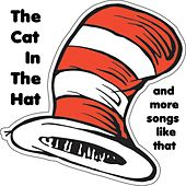 Cat in the Hat and More Songs Like That by Allan Sherman