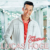 Hey Christmas by Lucas Hoge