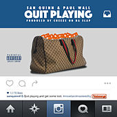 Quit Playing by San Quinn