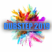 Dubstep 2019 by Various Artists