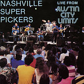 Live From Austin City Limits by Nashville Super Pickers
