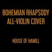 Bohemian Rhapsody von House of Hamill