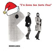I'm Gonna See Santa Claus by Buckner & Garcia
