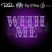 With Me (feat. Baby Bash, King Lil Hemp & Idrise) by Rico Rossi