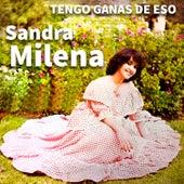 Tengo Ganas de Eso de Sandra Milena