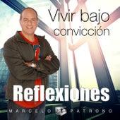 Vivir Bajo Convicción (Reflexiones) de Marcelo Patrono MM