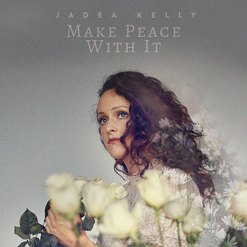 Make Peace with It von Jadea Kelly