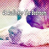 48 Audio For The Bedroom von Best Relaxing SPA Music