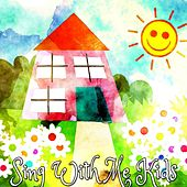 Sing With Me Kids by Canciones Infantiles