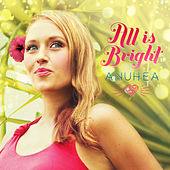 All Is Bright de Anuhea