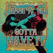 Gotta Have It by Jesse Roper