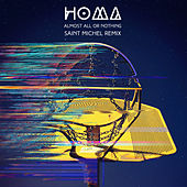 Almost All or Nothing (Remix) de Homa