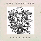 Renewed by God Breathed