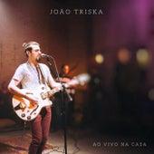 Ao Vivo Na Casa by João Triska