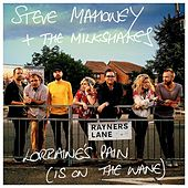 Lorraine's Pain (Is on the Wane) by Steve Mahoney