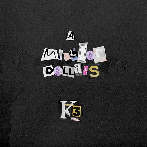 A Million Dollars Single By King 810