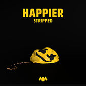 Happier (Stripped) by Marshmello & Bastille
