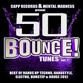 50 Bounce Tunes, Vol. 1 (Deluxe Edition) - Best of Hands Up Techno, Hardstyle, Electro, Dubstep, & House 2012 by Various Artists