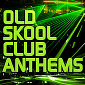 Old Skool Club Anthems de Various Artists