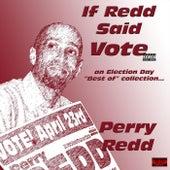 If Redd Said Vote by Perry Redd