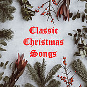 Classic Christmas Songs von Various Artists