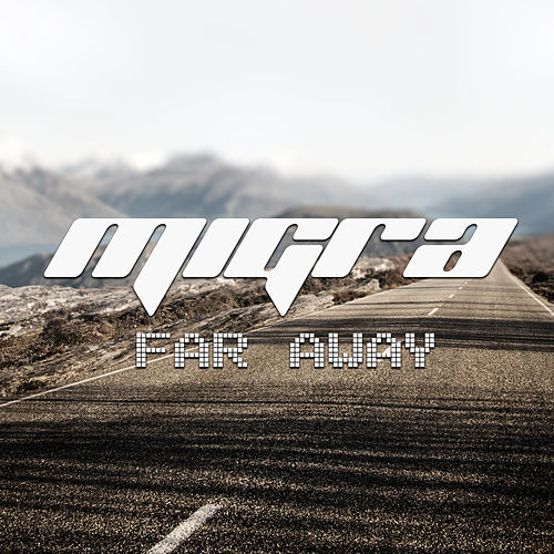 Far Away by La Migra