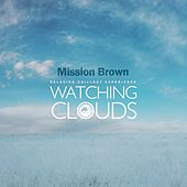 Watching Cloud by Mission Brown