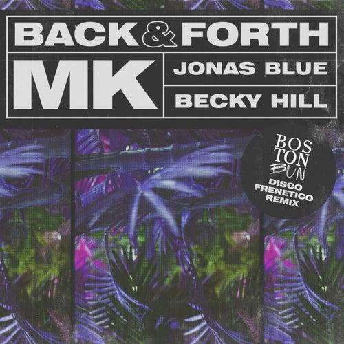 Back & Forth (Boston Bun Disco Frenetico Remix) von MK