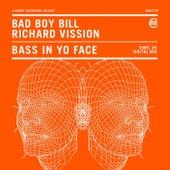 Bass In Yo Face by Bad Boy Bill & Richard Vission