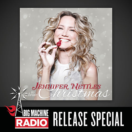To Celebrate Christmas (Big Machine Radio Release Special) by Jennifer Nettles