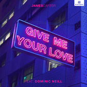 Give Me Your Love by James Carter