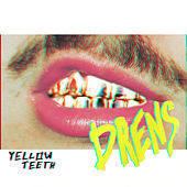Yellow Teeth by Drens