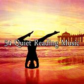 54 Quiet Reading Music von Lullabies for Deep Meditation