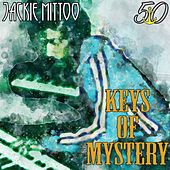 Keys of Mystery (Bunny 'Striker' Lee 50th Anniversary Edition) by Jackie Mittoo