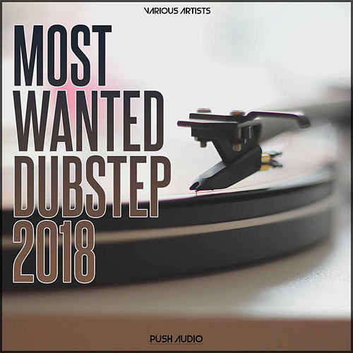Most Wanted Dubstep 2018 de Various