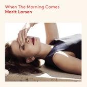 When the Morning Comes von Marit Larsen