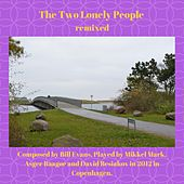 The Two Lonely People ( Remixed ) by Asger Baagøe Mikkel Mark