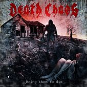 Bring Them to Die by Death Chaos