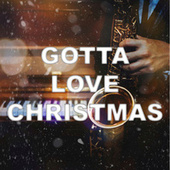 Gotta Love Christmas by Various Artists
