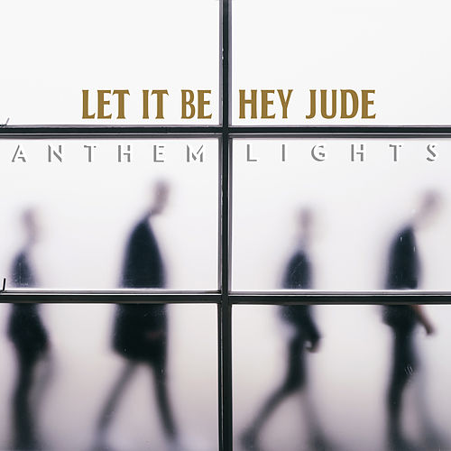 Let It Be / Hey Jude by Anthem Lights