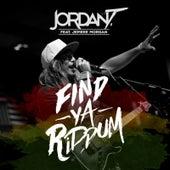Find Ya Riddum by Jordan T