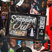 Snapped Out of It by Dj Tripp Da Hit Major
